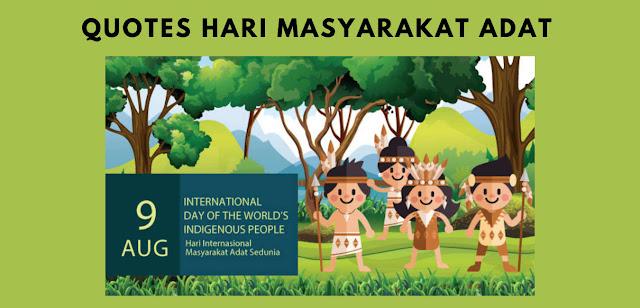 """Quotes Ucapan Selamat Hari Masyarakat Adat Sedunia 9 Agustus """"Indigenous People Quotes"""""""