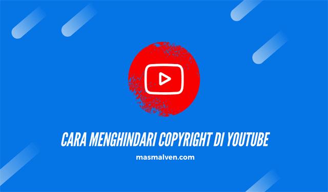 cara-menghindari-copyright-content-di-youtube