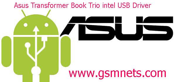 Asus Transformer Book Trio intel USB Driver Download