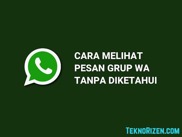 Cara Membaca Pesan Grup WhatsApp Tanpa Diketahui