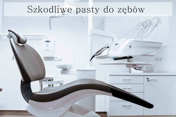 szkodliwe pasty do zębów
