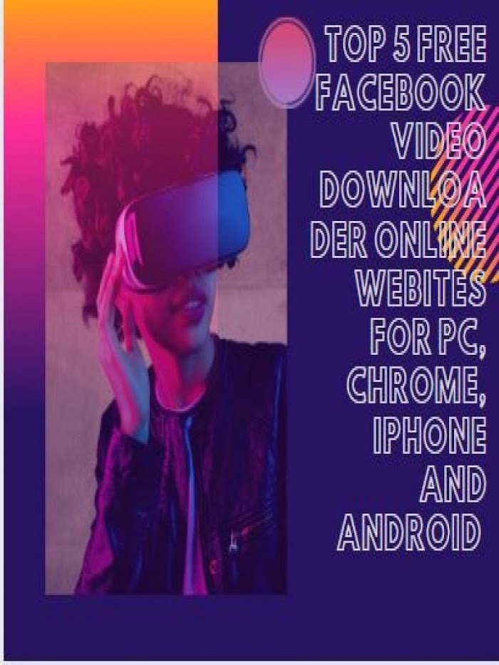 Top 5 Free Facebook Video Downloader Online Websites For PC, Chrome, Iphone and Android