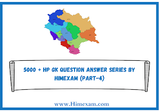 5000 + HP GK Question Answer Series By Himexam (Part-4)