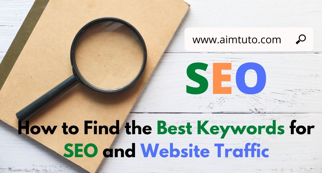 How to Find the Best Keywords for SEO for Blog or Website Traffic