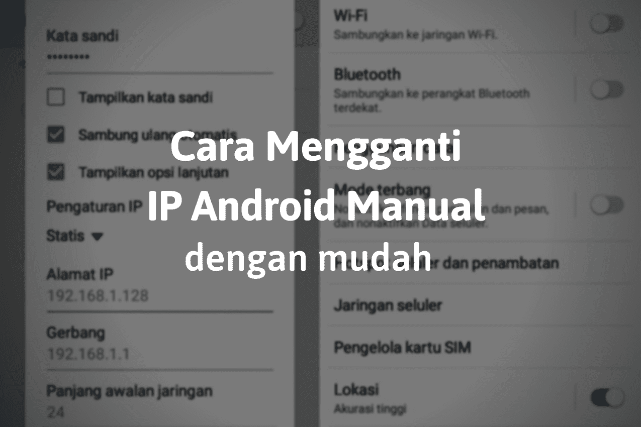 Cara Mengganti IP Android Manual
