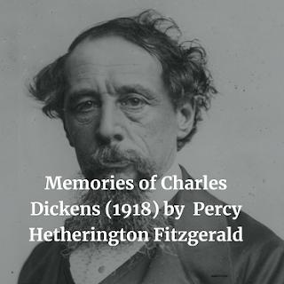 Memories of Charles Dickens