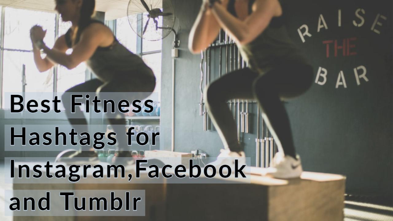 Best Hashtags for Fitness on Instagram,Facebook, Twitter ...