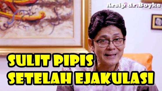 SULIT PIPIS SETELAH EJAKULASI - Konsultasi Dokter Boyke