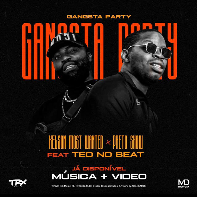Kelson Most Wanted Feat. Preto Show & Teo No Beat - Gangsta Party (Tarraxinha) [Download]