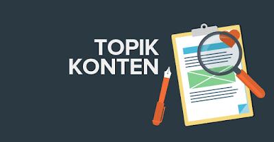 Tips memilih topik konten untuk blog