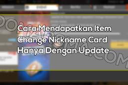 Cara Mendapatkan Item Change Nickname Hanya Dengan Update Free Fire