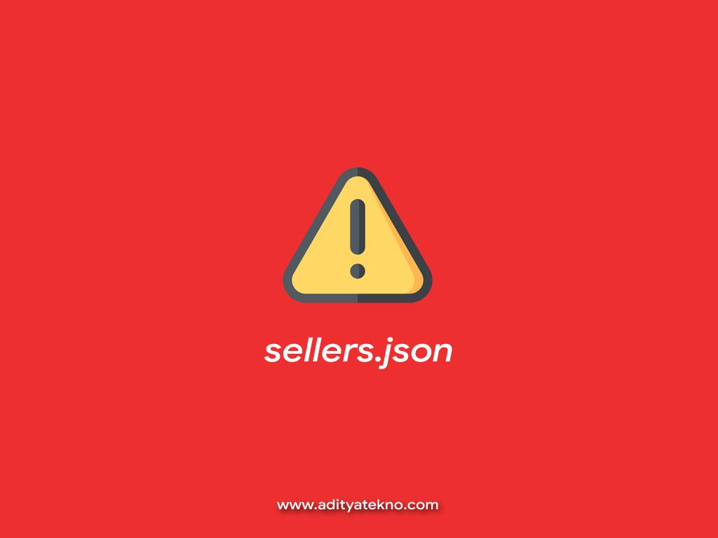 Cara Mengatasi Masalah Peringatan sellers.json di Google AdSense