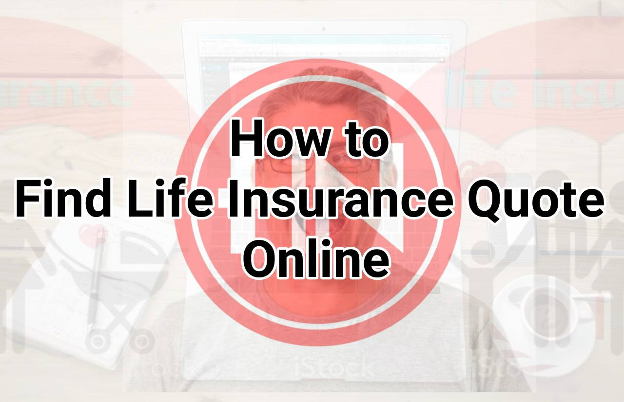 How to Find Life Insurance Quote Online
