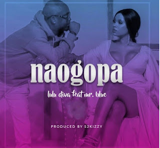 Download Audio | Lulu Diva Ft Mr Blue – Naogopa. Mp3