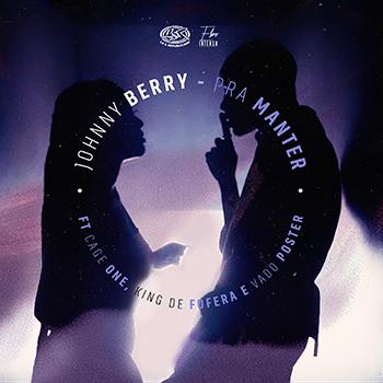 Johnny Berry - Pra Manter (Feat Cage One, King Defofera & DJ Vado Poster)