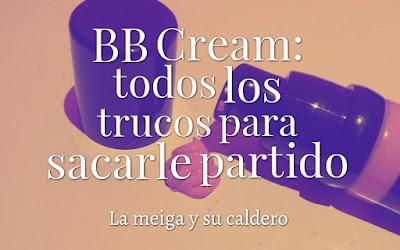 BB Cream: todos los trucos para sacarle partido