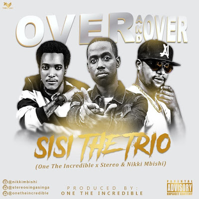 AUDIO | Nikki Mbishi x Stereo x One The Incredible(SISI) - Over And Over | Download Now