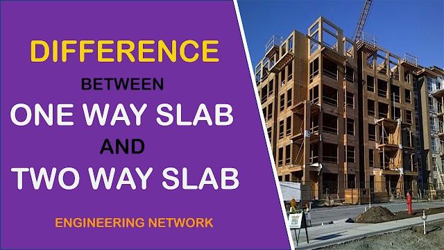 DIFFERENCE BETWEEN ONE WAY SLAB AND TWO WAY SLAB - CIVIL ENGINEERING NOTES