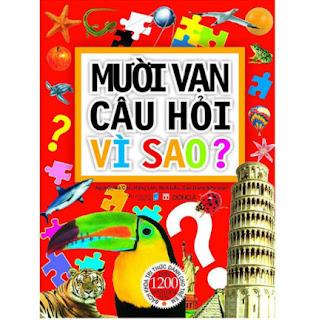 Mười Vạn Câu Hỏi Vì Sao? Bách Khoa Tri Thức Dành Cho Trẻ Em - Bìa Mềm (Tái Bản 2020) ebook PDF EPUB AWZ3 PRC MOBI