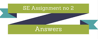 SE Assignment no 2 Answers