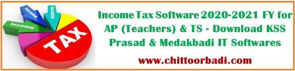 Income Tax Software 2020-2021 FY for AP(Teachers) & TS -Download KSS Prasad ,Medakbadi IT Softwares