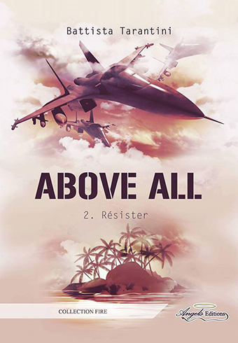 Above All - Tome 2 : Résister