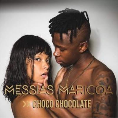 Messias Maricoa – Choco Chocolate (Kizomba) 2018