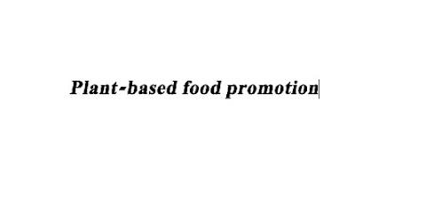 पौधों पर आधारित भोजन  प्रचार