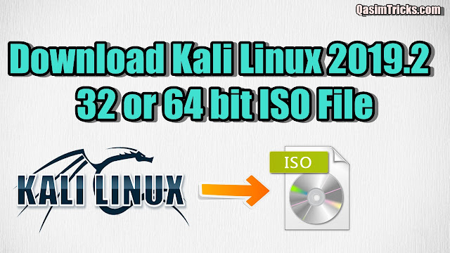 Download Kali Linux 2019.2 Latest ISO file 32 or 64 bit - QasimTricks
