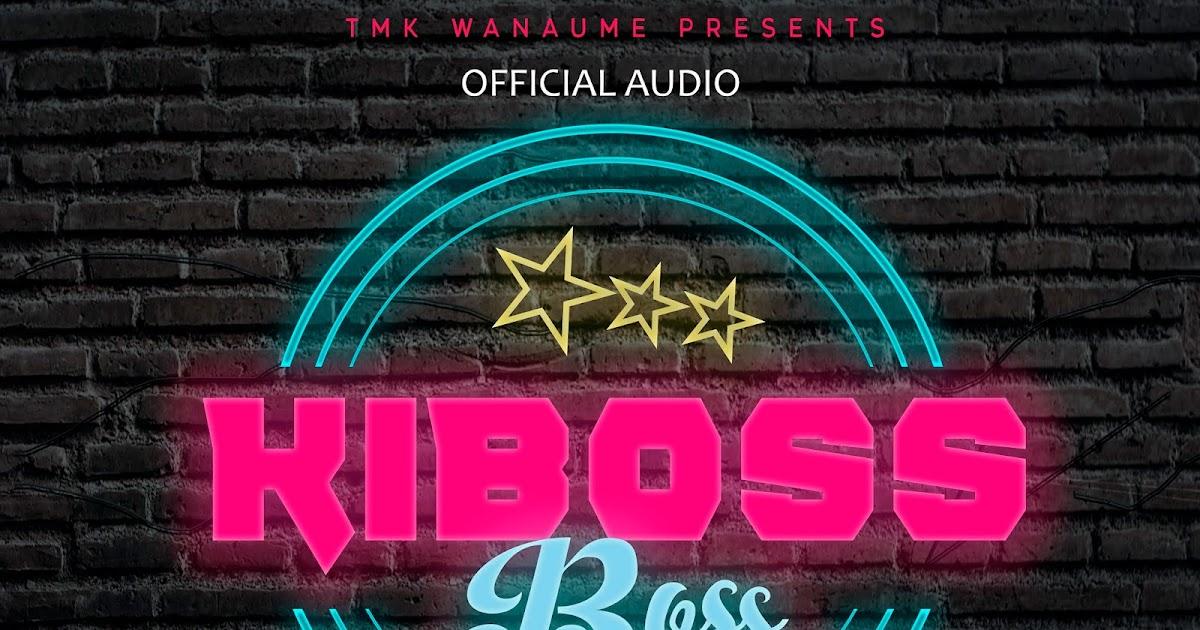 Mh Temba Ft. TmK Wanaume & Kisamaki - Kiboss Boss