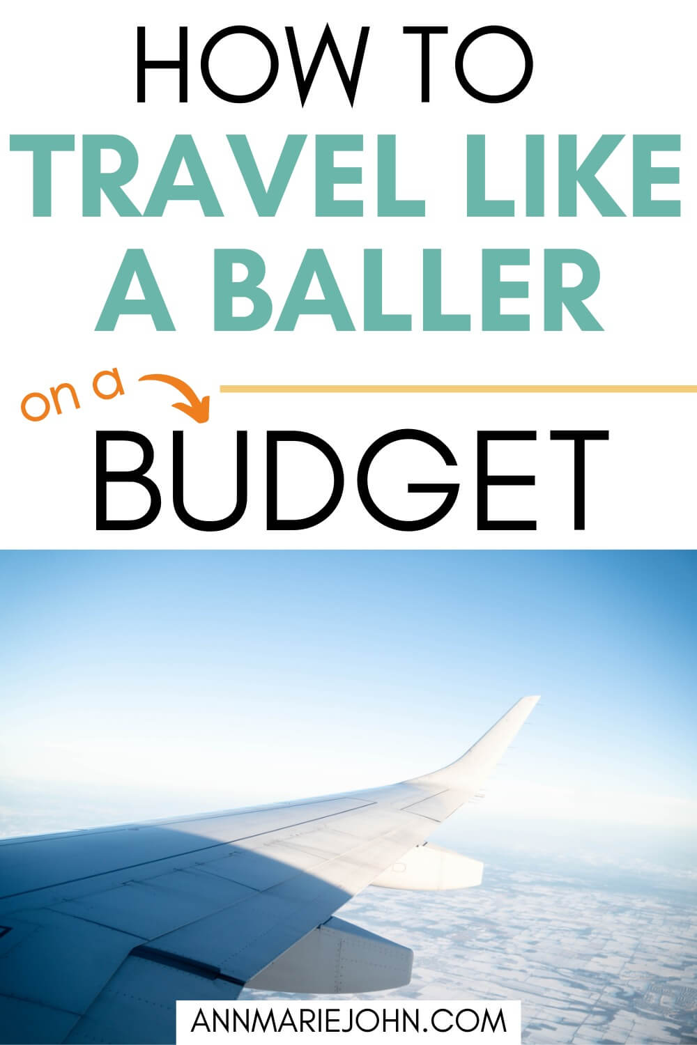 How to Travel Like a Baller on a Budget