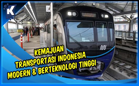Kemajuan Transportasi Indonesia yang Modern dan Berteknologi Tinggi