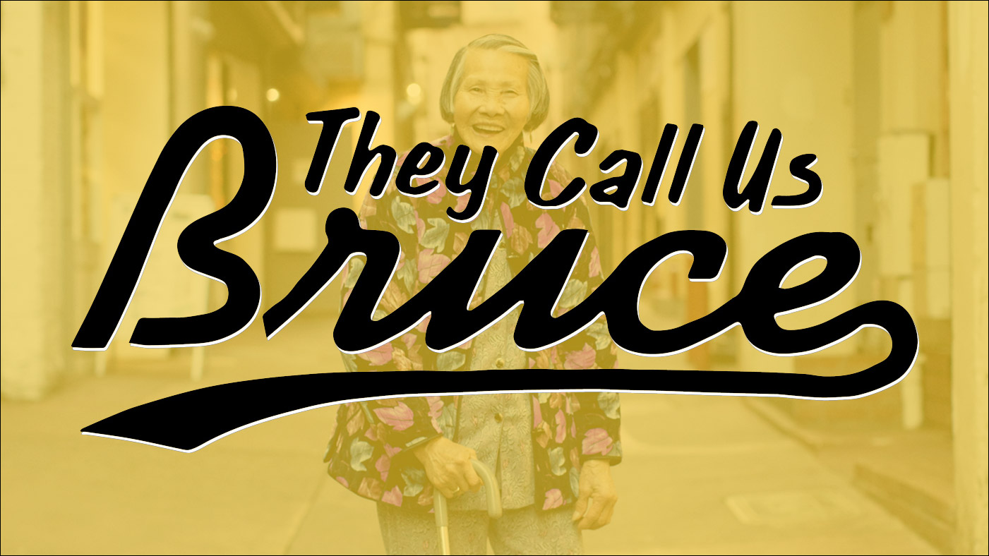 They Call Us Bruce 113: They Call Us Chinatown Pretty