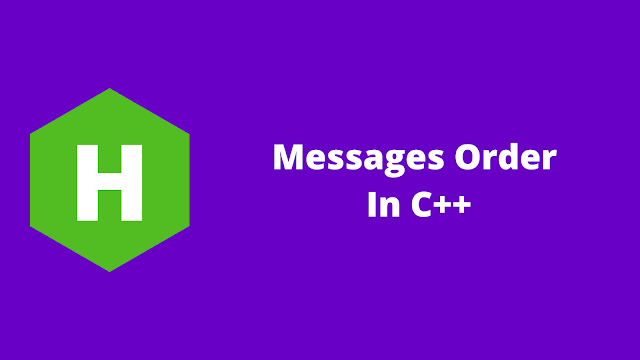 HackerRank Messages Order in C++ problem solution