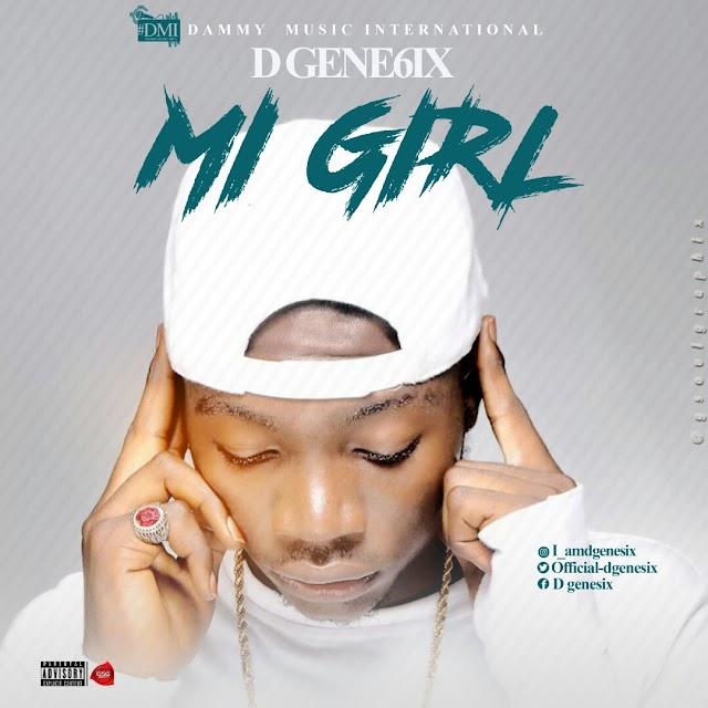 Mp3: D'Gene6iX - Mi Girl