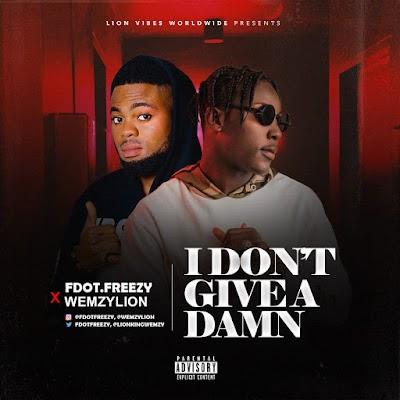 MUSIC: FDOT X WEMZYLION - I DON'T GIVE A DAMN