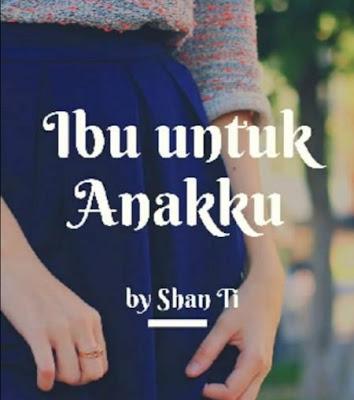 Novel Ibu Untuk Anakku Karya ShanTi Full Episode