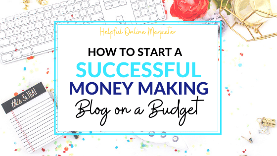 how to start a successful profitable blog on a budget