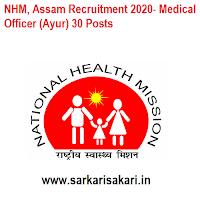 NHM, Assam Recruitment 2020- Medical Officer (Ayur) 30 Posts