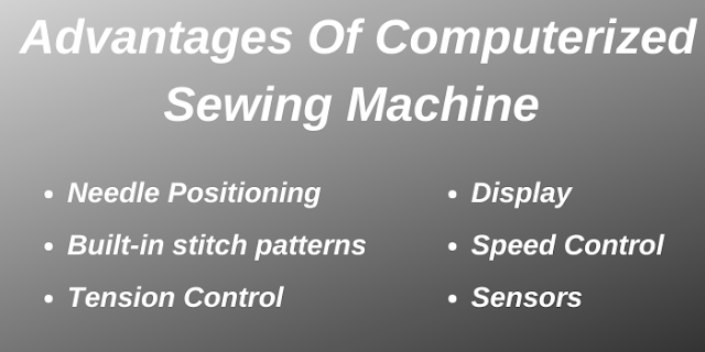 Advantages of computerized sewing machine