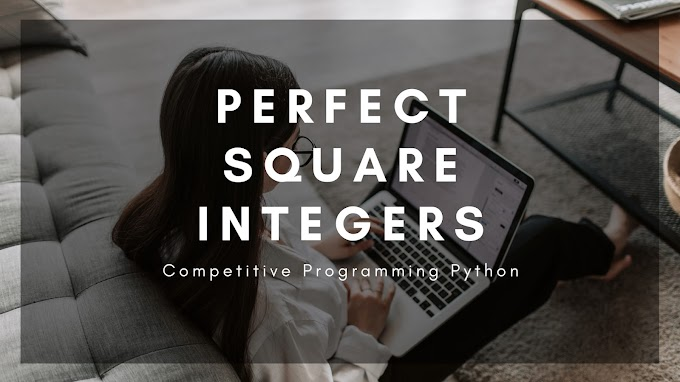 Perfect Square Count Solution - Competitive Programming