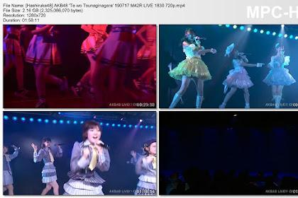 AKB48 'Te wo Tsunaginagara' 190717 M42R LIVE 1830