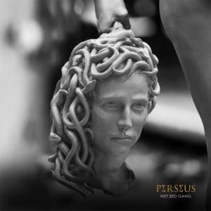 Wet Bed Gang – Perseus