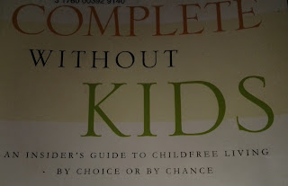 Book cover: Complete Without Kids: An Insider's Guide to Childfree  Living by Choice or by Chance by Ellen L. Walker