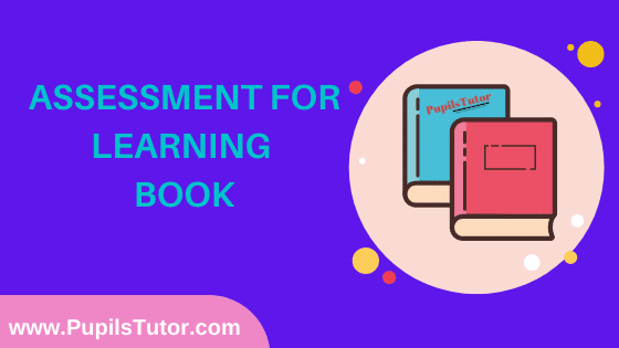 Assessment For Learning Book in English Medium Free Download PDF for B.Ed 1st And 2nd Year / All Semesters And All Courses - www.PupilsTutor.Com