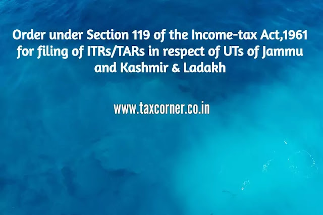 cbdt-order-extending-due-date-for-filing-of-itr-in-of-jammu-and-kashmir-and-ladakh-for-ay-2019-20