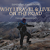 Why I travel and live on the road