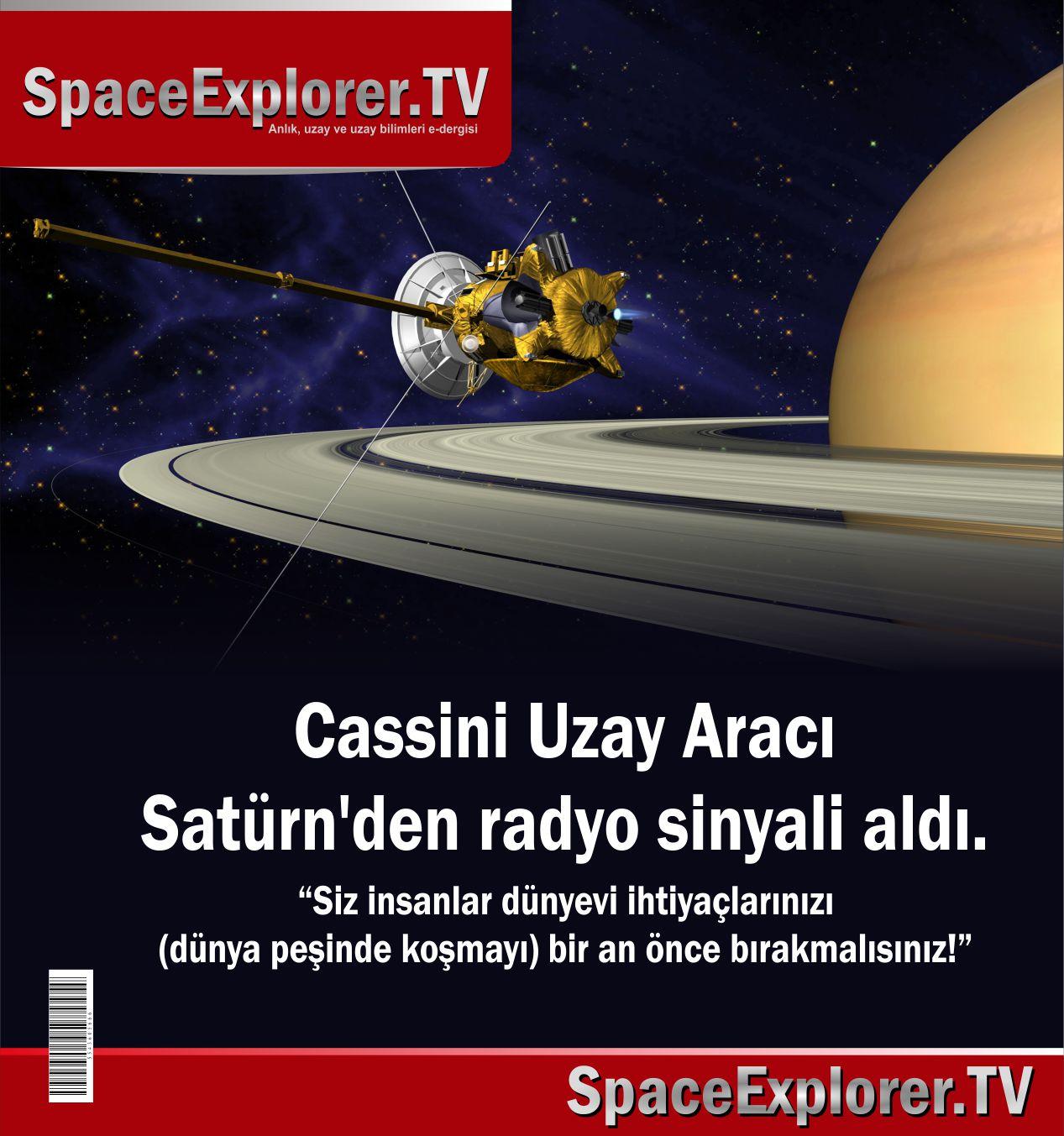 NASA, Cassini uzay aracı, Uzay araçları, Gizemli mesajlar, Gizemli sinyaller, Uzaydan toplanan sinyaller, Satürn, Satürn'ün uyduları, Uzayda hayat var mı?, Satürn'de hayat var mı,