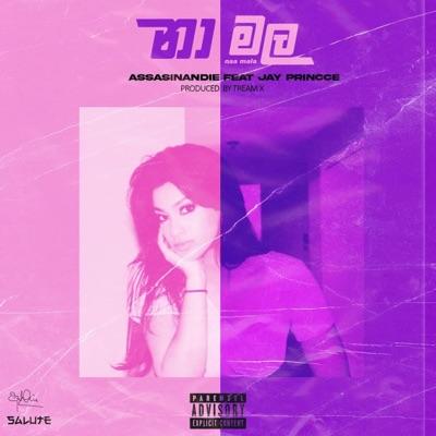 Assasinandie - Naa Mala (නා මල) ft Jay Princce