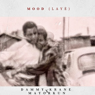 [Music] Dammy Krane ft. Mayorkun - Mood (Laye)